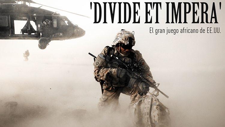 'Divide y vencerás', el gran juego africano de EE.UU.