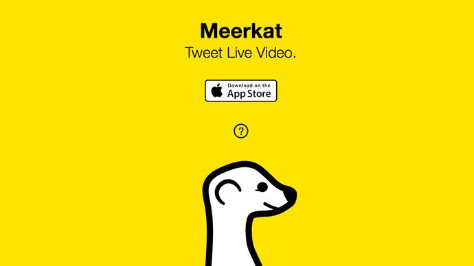 New live streaming app Meerkat snags $14mn funding